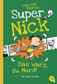 Lincoln  Peirce - Super Nick - Das war's, du Nerd!
