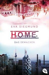 Eva  Siegmund - H.O.M.E. - Das Erwachen