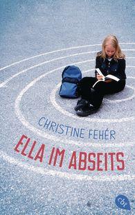Christine  Fehér - Ella im Abseits