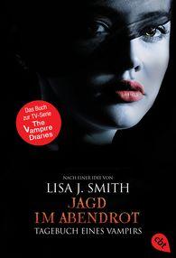 Lisa J.  Smith - Tagebuch eines Vampirs - Jagd im Abendrot
