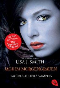 Lisa J.  Smith - Tagebuch eines Vampirs - Jagd im Morgengrauen