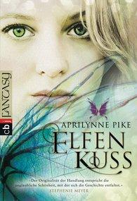 Aprilynne  Pike - Elfenkuss