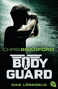 Chris  Bradford - Bodyguard - Das Lösegeld