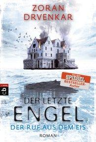 Zoran  Drvenkar - Der letzte Engel - Der Ruf aus dem Eis