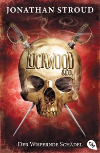 Jonathan  Stroud - Lockwood & Co. - Der Wispernde Schädel