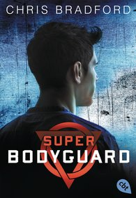 Chris  Bradford - Super Bodyguard