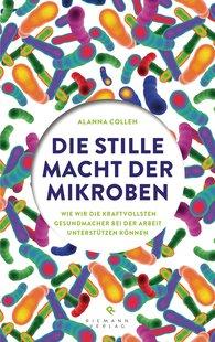 Alanna  Collen - Die stille Macht der Mikroben