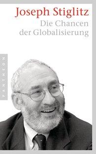 Joseph  Stiglitz - Die Chancen der Globalisierung
