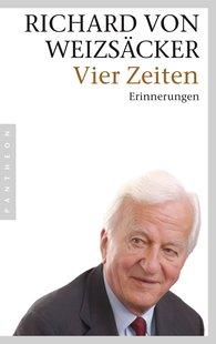 Richard von Weizsäcker - Vier Zeiten