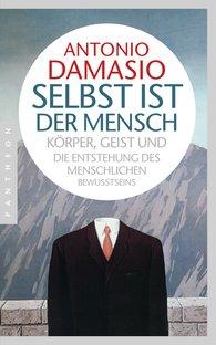 Antonio  Damasio - Selbst ist der Mensch