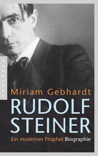 Miriam  Gebhardt - Rudolf Steiner