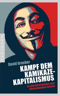 David  Graeber - Kampf dem Kamikaze-Kapitalismus