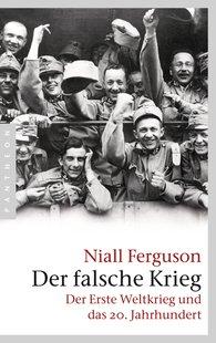 Niall  Ferguson - Der falsche Krieg