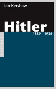 Ian  Kershaw - Hitler 1889 – 1936