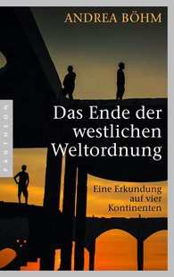Andrea  Böhm - The End of the Western World Order