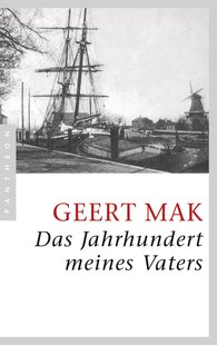 Geert  Mak - Das Jahrhundert meines Vaters