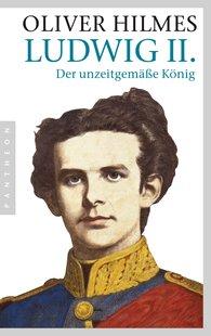 Oliver  Hilmes - Ludwig II.