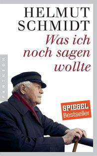 Helmut  Schmidt - Was ich noch sagen wollte