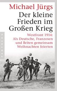 Michael  Jürgs - Der kleine Frieden im Großen Krieg