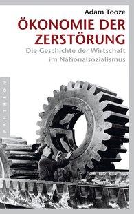 Adam  Tooze - Ökonomie der Zerstörung
