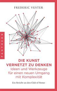 Frederic  Vester - Die Kunst vernetzt zu denken: Ideen und Werkzeuge für einen neuen Umgang mit Komplexität