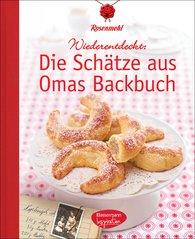Rosenmehl  (Hrsg.) - Die Schätze aus Omas Backbuch