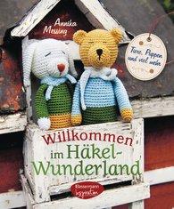 Annika  Messing - Willkommen im Häkel-Wunderland