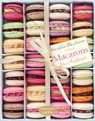 Aurélie  Bastian - Macarons for beginners