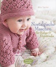 Rita  Taylor - Nostalgische Maschen für Babys und Kleinkinder