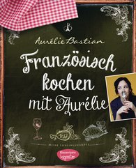 Aurélie  Bastian - French Cooking with Aurélie