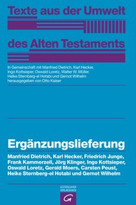 Carsten  Peust, Manfried  Dietrich  (Autor, Hrsg.), Karl  Hecker  (Autor, Hrsg.), Friedrich  Junge, Ingo  Kottsieper  (Autor, Hrsg.), Oswald  Loretz  (Autor, Hrsg.), Gerald  Moers, Heike  Sternberg-el Hotabi  (Autor, Hrsg.), Gernot  Wilhelm  (Autor, Hrsg.), Otto  Kaiser  (Hrsg.), Walter W.  Müller  (Hrsg.) - Ergänzungslieferung