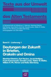 Manfried  Dietrich  (Autor, Hrsg.), Karl  Hecker  (Autor, Hrsg.), Jacob  Hoftijzer, Frank  Kammerzell, Oswald  Loretz  (Autor, Hrsg.), Walter W.  Müller  (Autor, Hrsg.), Willem H. Ph.  Römer  (Autor, Hrsg.), Heike  Sternberg-el Hotabi  (Autor, Hrsg.), Otto  Kaiser  (Hrsg.), Wilhelmus C.  Delsman  (Hrsg.), Hans Martin  Kümmel  (Hrsg.) - Deutungen der Zukunft in Briefen, Orakeln und Omina