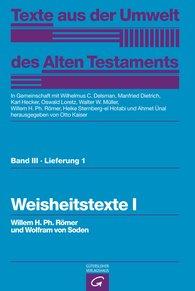 Willem H. Ph.  Römer  (Autor, Hrsg.), Wolfram von Soden, Otto  Kaiser  (Hrsg.) - Weisheitstexte I