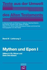 Dietz Otto  Edzard, Willem H. Ph.  Römer  (Autor, Hrsg.), Otto  Kaiser  (Hrsg.), Wilhelmus C.  Delsman  (Hrsg.), Manfried  Dietrich  (Hrsg.), Karl  Hecker  (Hrsg.), Oswald  Loretz  (Hrsg.), Walter W.  Müller  (Hrsg.), Heike  Sternberg-el Hotabi  (Hrsg.), Ahmet  Ünal  (Hrsg.) - Mythen und Epen I