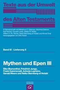 Elke  Blumenthal, Friedrich  Junge, Frank  Kammerzell, Antonio  Loprieno, Gerald  Moers, Heike  Sternberg-el Hotabi  (Autor, Hrsg.), Otto  Kaiser  (Hrsg.), Wilhelmus C.  Delsman  (Hrsg.), Manfried  Dietrich  (Hrsg.), Karl  Hecker  (Hrsg.), Oswald  Loretz  (Hrsg.), Walter W.  Müller  (Hrsg.), Willem H. Ph.  Römer  (Hrsg.), Ahmet  Ünal  (Hrsg.) - Mythen und Epen III