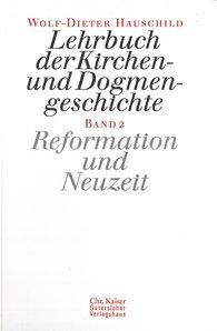 Wolf-Dieter  Hauschild - Reformation und Neuzeit