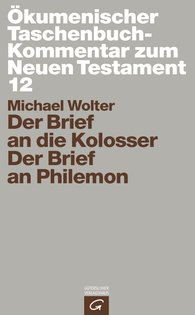 Michael  Wolter - Der Brief an die Kolosser / Der Brief an Philemon