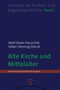 Wolf-Dieter  Hauschild, Volker Henning  Drecoll - Alte Kirche und Mittelalter