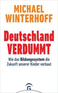 Michael  Winterhoff - Deutschland verdummt