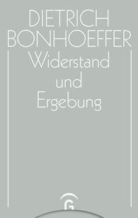 Christian  Gremmels  (Hrsg.), Eberhard  Bethge  (Hrsg.), Renate  Bethge  (Hrsg.) - Widerstand und Ergebung