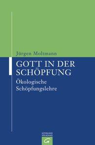 Jürgen  Moltmann - Gott in der Schöpfung