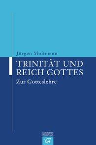 Jürgen  Moltmann - Trinität und Reich Gottes