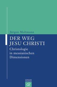 Jürgen  Moltmann - Der Weg Jesu Christi