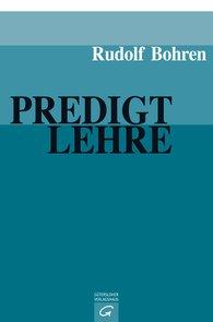 Rudolf  Bohren - Predigtlehre
