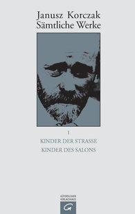 Janusz  Korczak - Kinder der Straße. Kind des Salons