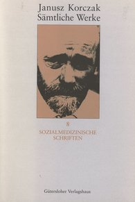 Janusz  Korczak - Sozialmedizinische Schriften