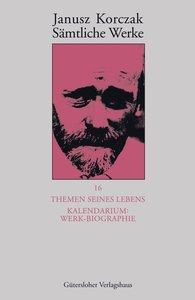 Janusz  Korczak - Themen seines Lebens. Kalendarium: Werk-Biographie
