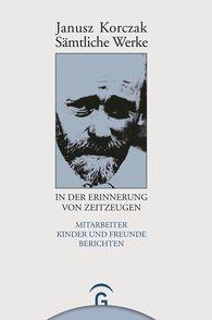 Friedhelm  Beiner  (Hrsg.), Silvia  Ungermann  (Hrsg.) - Janusz Korczak in der Erinnerung von Zeitzeugen