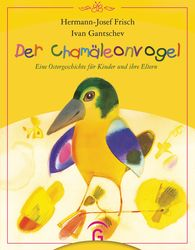 Hermann-Josef  Frisch - Der Chamäleonvogel