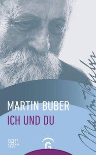 Martin  Buber - Ich und Du